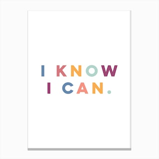 I Know I Can Canvas Print