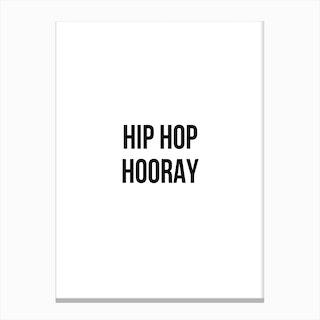 Hip Hop Hooray Canvas Print