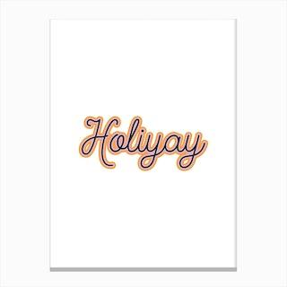 Holiyay Canvas Print
