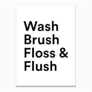Wash, Brush, Floss & Flush Canvas Print