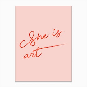 She Is Art Pink Canvas Print