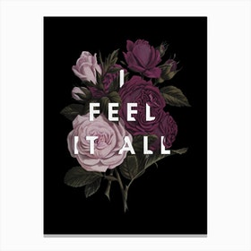 Feel It All Canvas Print
