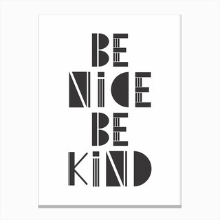 Be Nice Be Kind Canvas Print