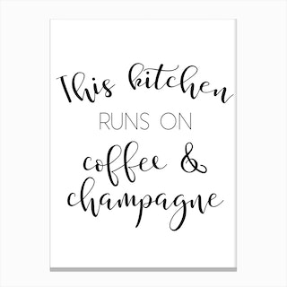 This Kitchen Runs On Coffee and Champagne Canvas Print
