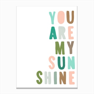 You Are My Sunshine Quote  Green & Pink Canvas Print