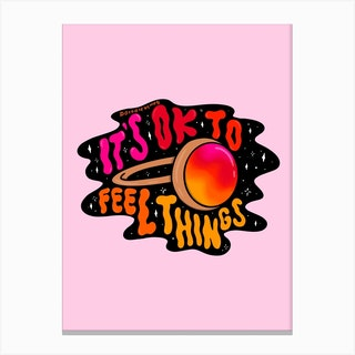 Ok To Feel Things Canvas Print