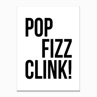 Pop Fizz Clink Canvas Print