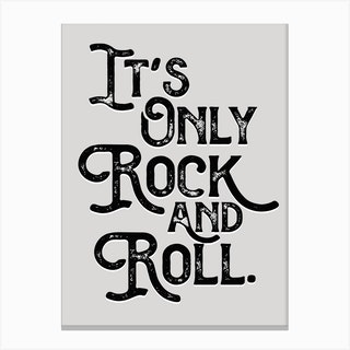 Its Only Rock And Roll Monochrome Lyric Quote Canvas Print