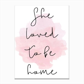 She Loved To Be Home Canvas Print
