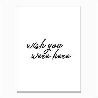 Wish You Were Here II Canvas Print