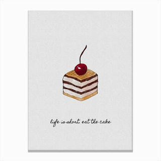 Life Is Short. Eat The Cake Canvas Print