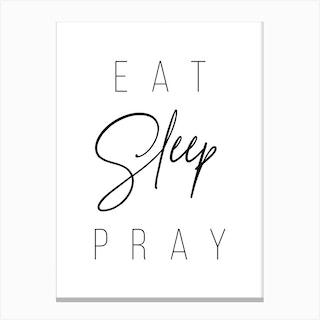 Eat Sleep Pray 2 Canvas Print