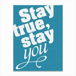 Stay True Stay You Canvas Print
