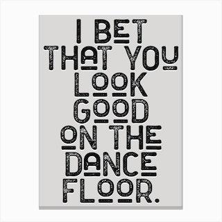 Look Good On The Dance Floor Lyric Canvas Print