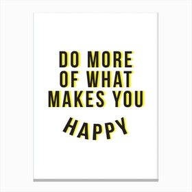 Do More Be Happy Yellow Canvas Print