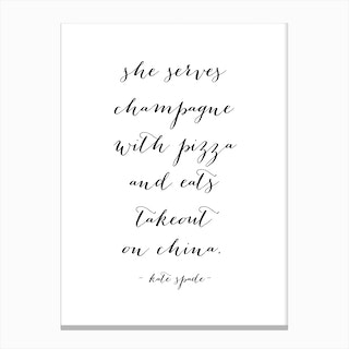 She Serves Champagne With Pizza And Eats Takeout On China Kate Spade Quote Canvas Print