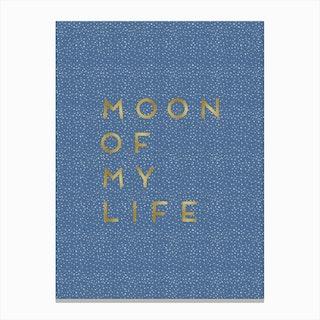 Moon Of My Life Canvas Print