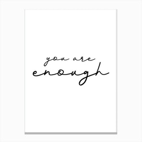 You Are Enough Canvas Print