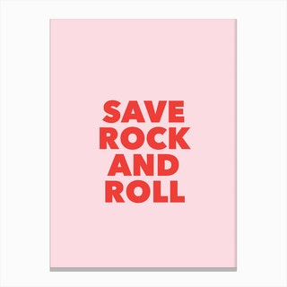 Save Rock And Roll Print Canvas Print