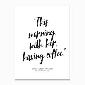 Johny Cash Coffee Paradise Quote Canvas Print