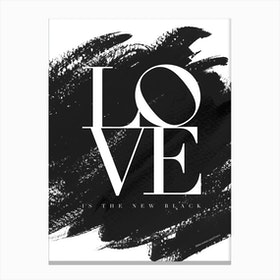 Love is the New Black Canvas Print