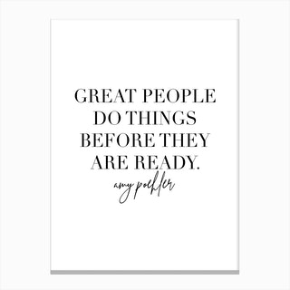 Great People Do Things Before They Are Ready Amy Poehler Quote Canvas Print