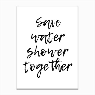 Save Water Shower Together Canvas Print