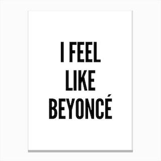 Feel Like Beyonce Canvas Print