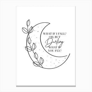What If I Fall Oh But Darling What If You Fly Black And White Canvas Print
