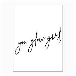 You Glow Girl Canvas Print