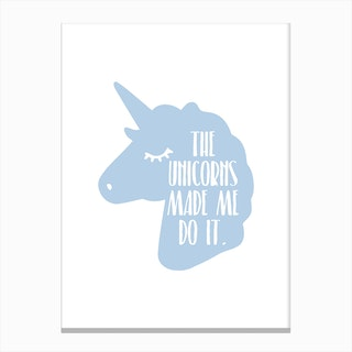 The Unicorns Made Me Do It Blue Canvas Print