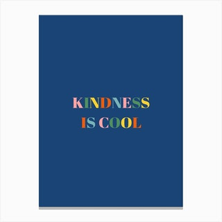 Kindness Is Cool Canvas Print
