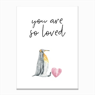 You Are So Loved Penguin Canvas Print