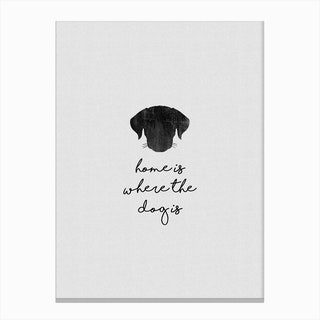 Home Is Where The Dog Is Canvas Print