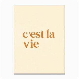 Cest La Vie Canvas Print
