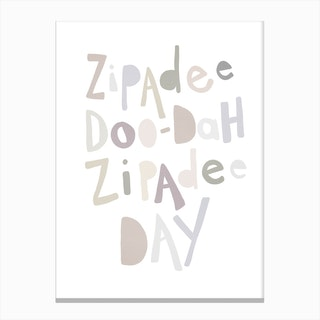 Zipadee Doo Dah Quote  Natural Colours Canvas Print