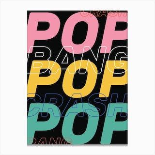 Crash Bang Pop Canvas Print