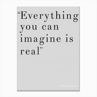 Everything You Can Imagine Grey Canvas Print