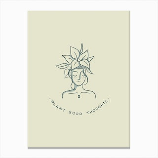 Plant Good Thoughts Canvas Print