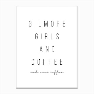 Gilmore Girls And Coffee And More Coffee Canvas Print