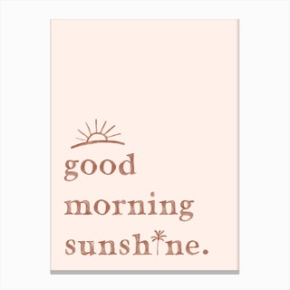 Good Morning Sunshine Quote  Pink Canvas Print