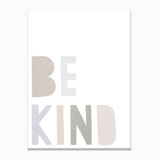 Be Kind   Pastel Colours Canvas Print