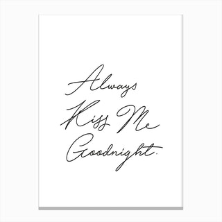 Always Kiss Me In Canvas Print