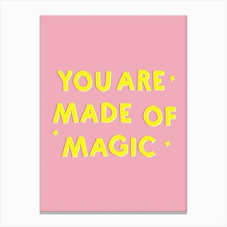 You Are Made Of Magic Canvas Print