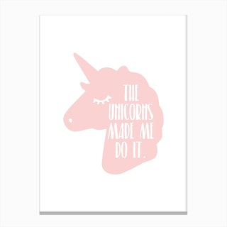 The Unicorns Made Me Do It Pink Canvas Print