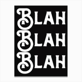 Blah Blah Blah Black White Quote Typography Canvas Print