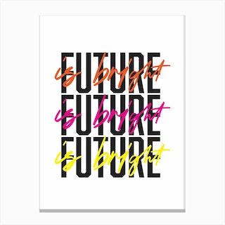 Future Is Bright Canvas Print