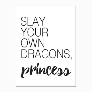 SLAY YOUR OWN DRAGONS Canvas Print