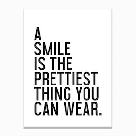 A Smile Is The Prettiest Canvas Print