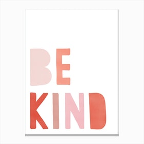 Be Kind Quote  Pink & Red Canvas Print